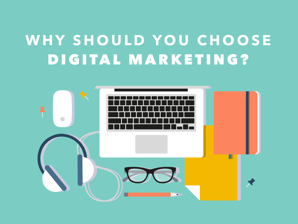 Why Should You Choose Digital Marketing