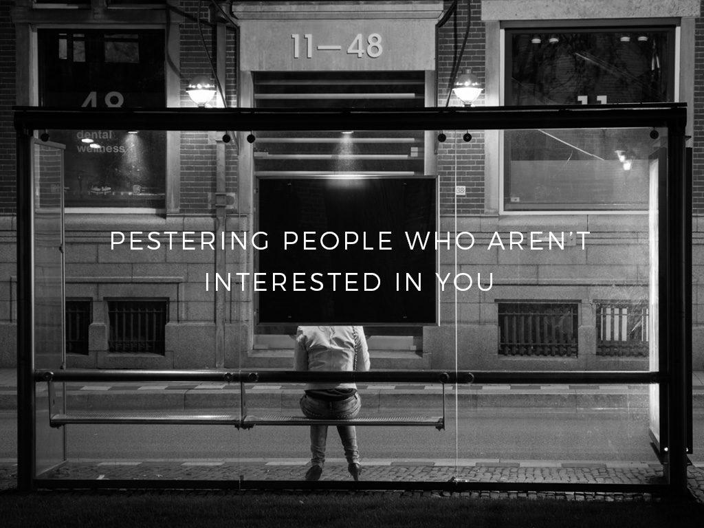 PESTERING