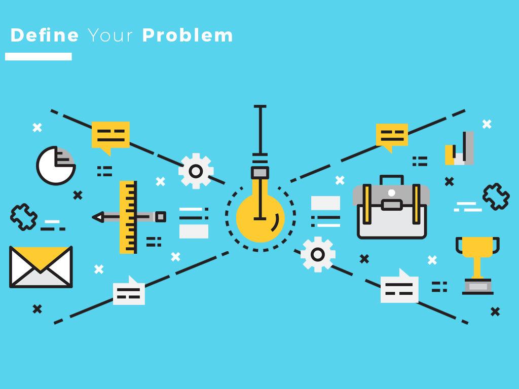 Define Your Problem
