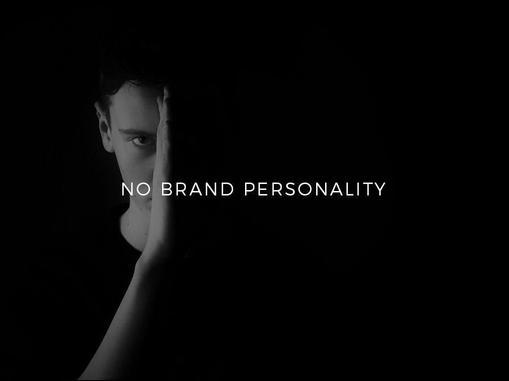 NO BRAND PERSONALITY