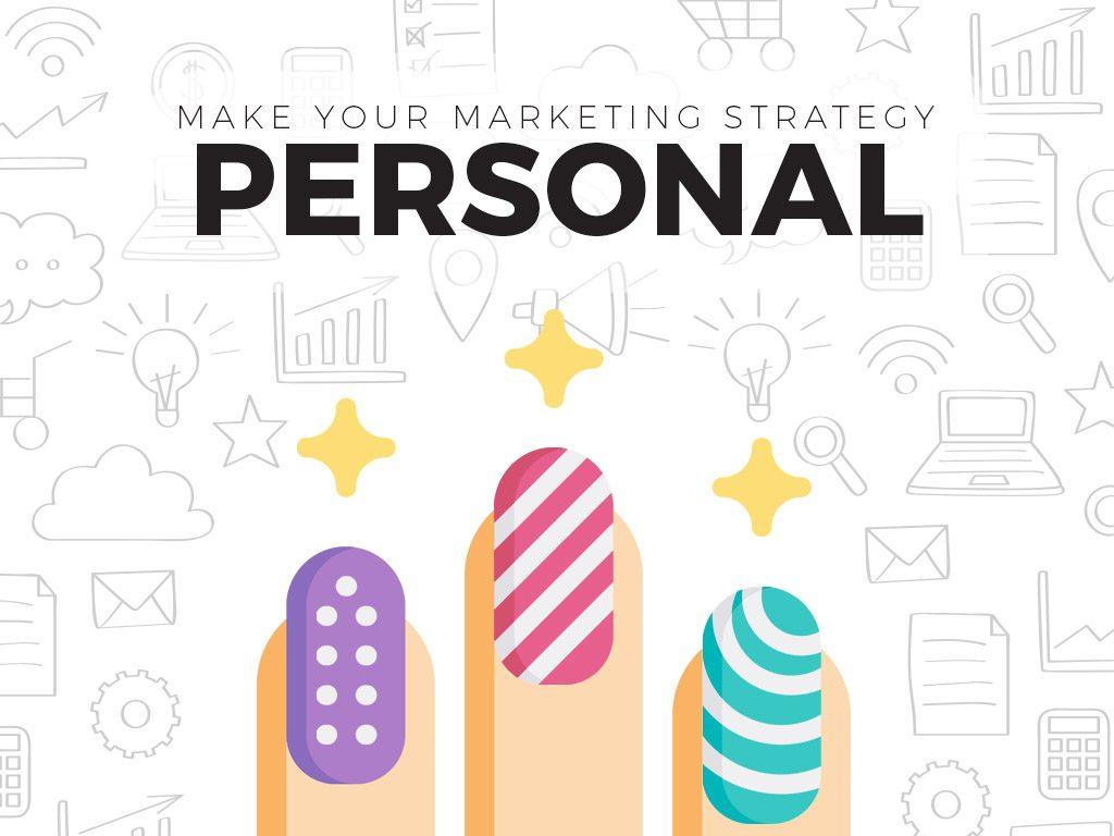 make your mktg strat personal