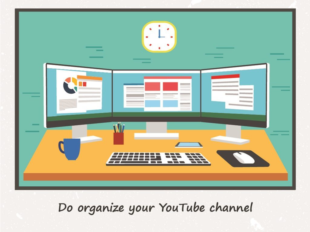 Do organize your YouTube channel